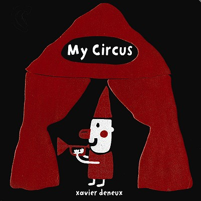 My Circus By Deneux, Xavier
