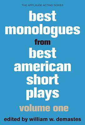 Best Monologues from Best American Short Plays By Demastes, William W.