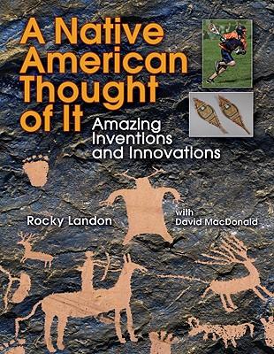 A Native American Thought of It By Landon, Rocky/ MacDonald, David